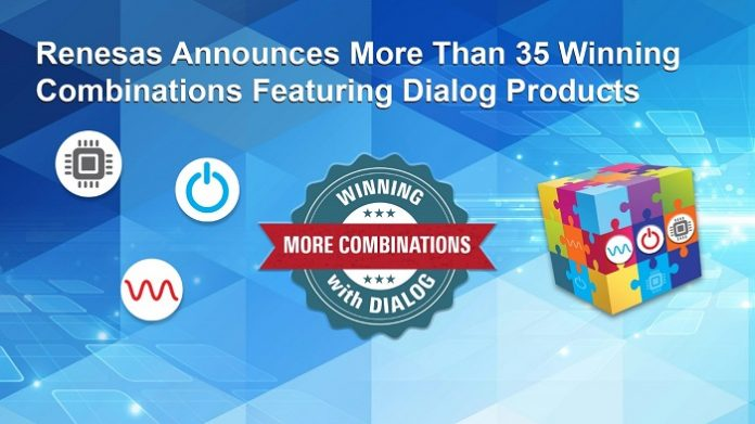 Renesas Announces More than 35 Winning Combinations Featuring Both Dialog and Renesas Products