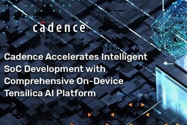 Cadence accelerates intelligent SoC development